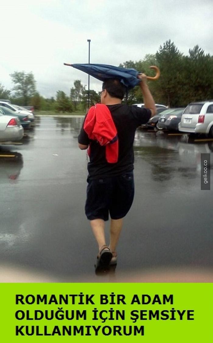 romantik bir adam olduğum için şemsiye kullanmıyorum